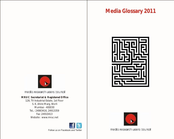 Media Glossary 2011MRUC Secretariat & Registered Office  128, TV Industrial Estate, 1st Floor        S. K. Ahire Marg, Wor...
