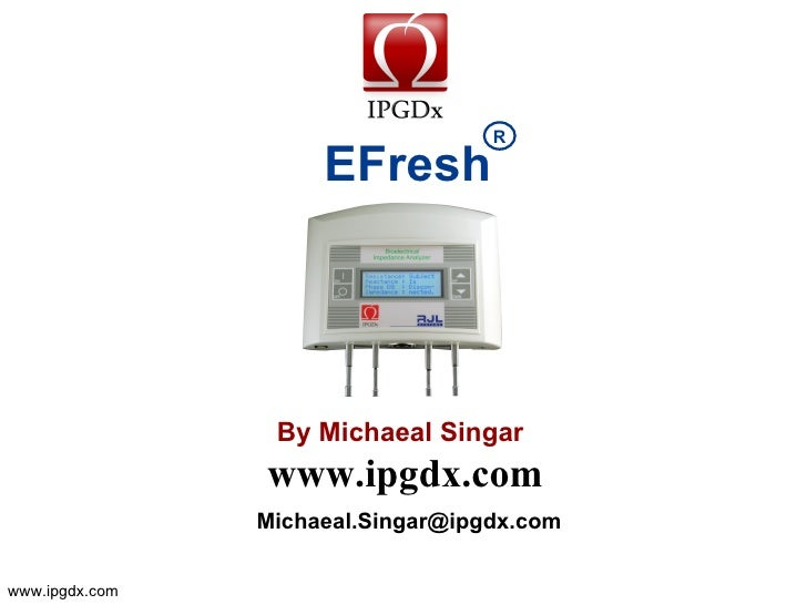 R                       EFresh                      By Michaeal Singer                 www.ipgdx.com                 micha...