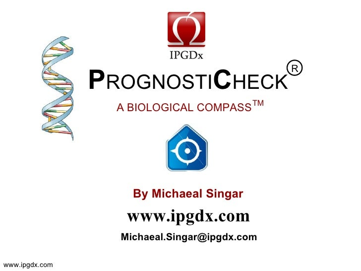 R                 PROGNOSTICHECK                   A BIOLOGICAL COMPASS TM                         By Michaeal Singer     ...