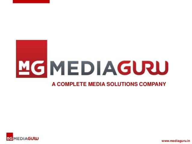 A COMPLETE MEDIA SOLUTIONS COMPANY  www.mediaguru.in