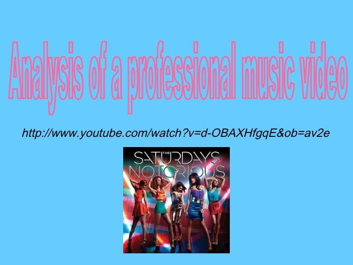 Analysis of a professional music video http://www.youtube.com/watch?v=d-OBAXHfgqE&ob=av2e