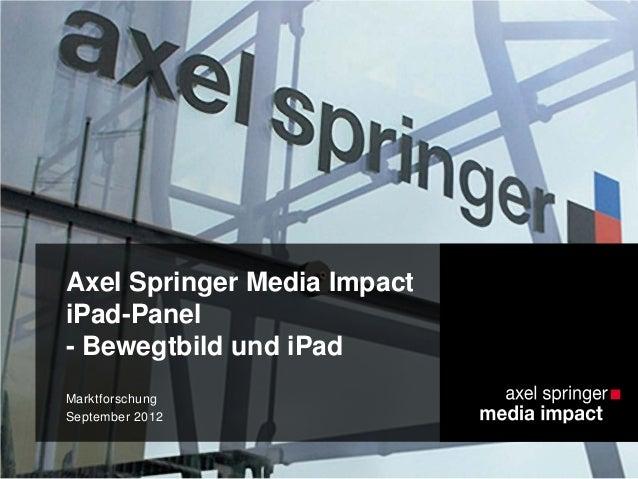 Axel Springer Media Impact iPad-Panel - Bewegtbild und iPad Marktforschung September 2012