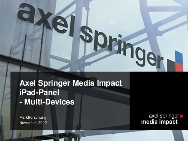 Axel Springer Media Impact iPad-Panel - Multi-Devices Marktforschung November 2012