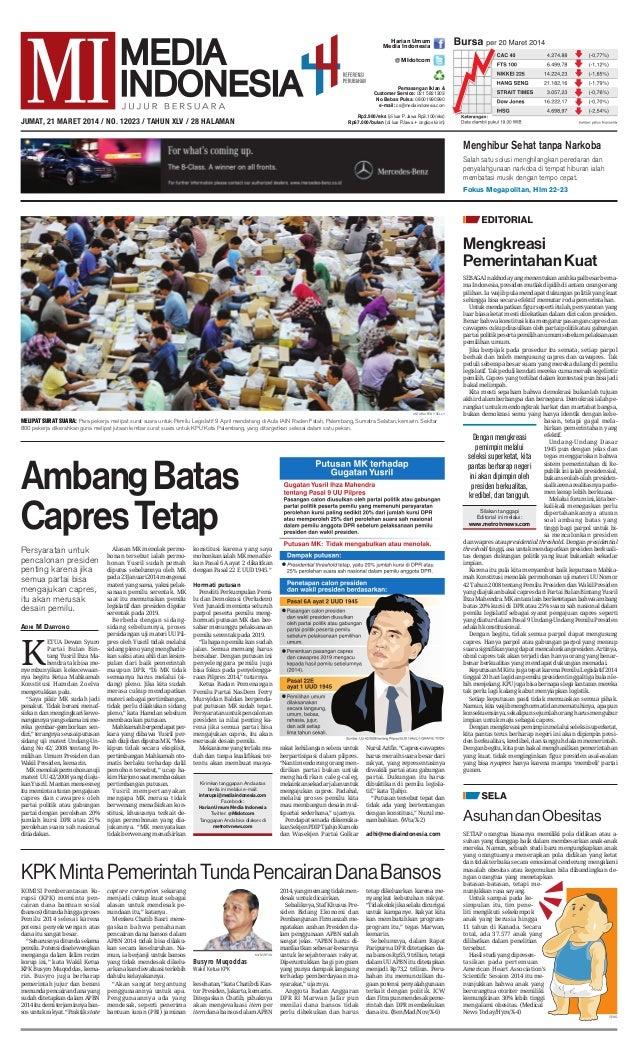SEBAGAI nakhoda yang menentukan arah kapal besar berna- ma Indonesia, presiden mutlak dipilih di antara orang-orang piliha...