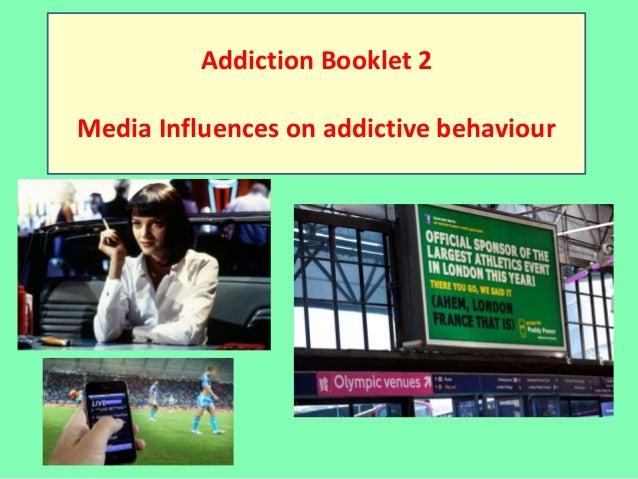 Addiction Booklet 2Media Influences on addictive behaviour