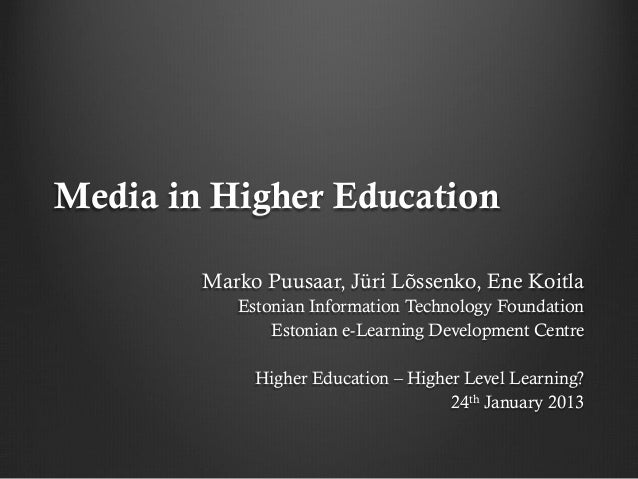 Media in Higher Education        Marko Puusaar, Jüri Lõssenko, Ene Koitla           Estonian Information Technology Founda...