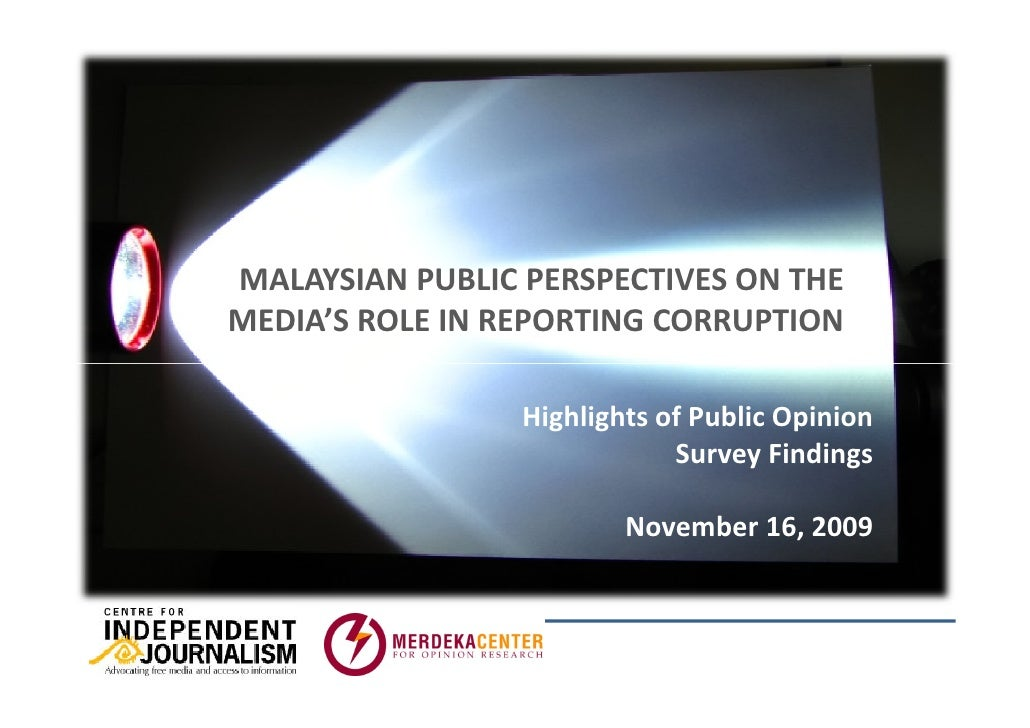 MALAYSIAN PUBLIC PERSPECTIVES ON THE MEDIA'S ROLE IN REPORTING CORRUPTION                   Highlights of Public Opinion  ...