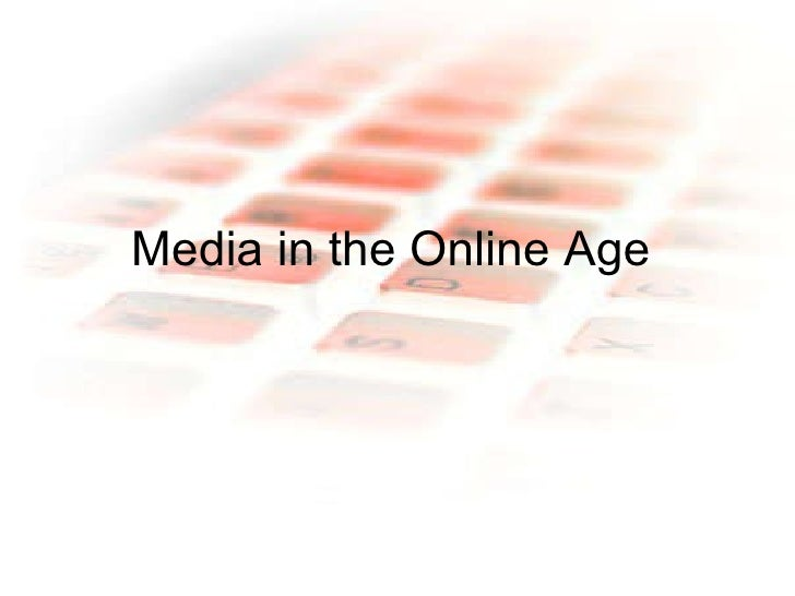 Media in the online age