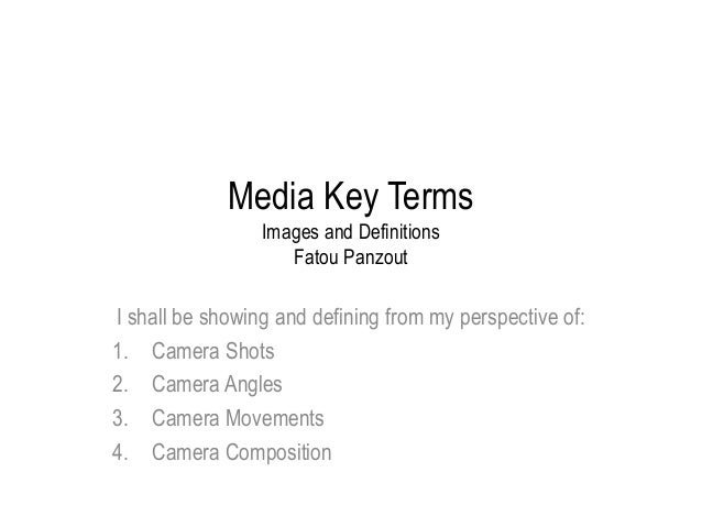 Media Key Terms                 Images and Definitions                    Fatou PanzoutI shall be showing and defining fro...