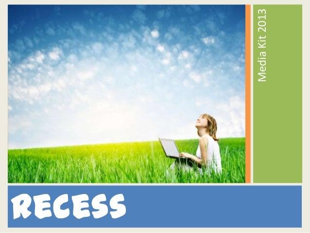 MediaKit2013 recess