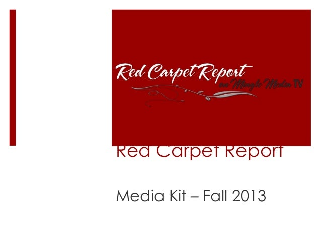 Red Carpet Report Media Kit – Fall 2013