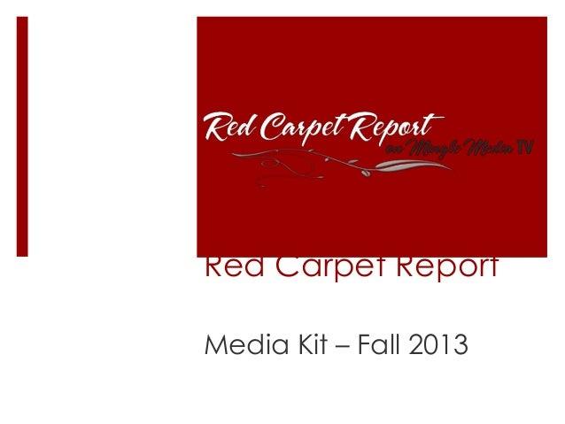 Mingle Media TV's Red Carpet Report's Fall 2013 Media Kit
