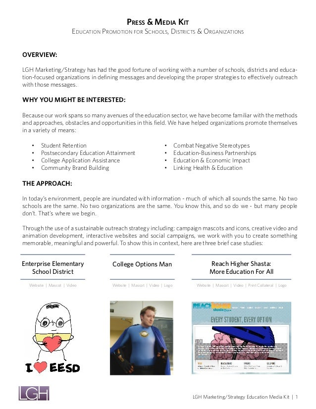 Press & Media Kit                       Education Promotion for Schools, Districts & OrganizationsOverview:LGH Marketing/S...