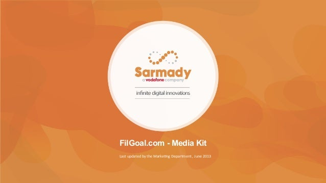 FilGoal.com - Media Kit Last	   updated	   by	   the	   Marke0ng	   Department	   ,	   June	   2013