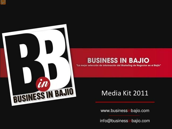 Media Kit 2011www.businessinbajio.cominfo@businessinbajio.com