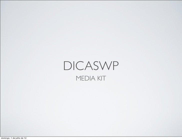 DICASWP                             MEDIA KITdomingo, 1 de julho de 12