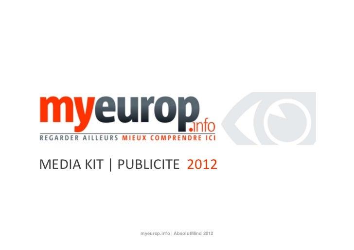 MEDIAKIT|PUBLICITE2012               myeurop.info | AbsolutMind 2012   0