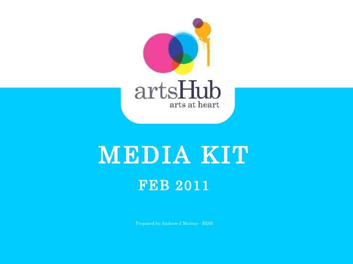 MEDIA KIT FEB 2011 Prepared by Andrew J Murray - BDM