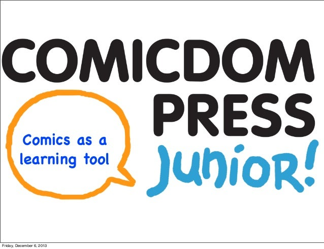 Comics as a learning tool  Friday, December 6, 2013