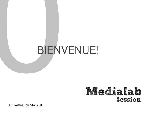 BIENVENUE!Bruxelles, 24 Mai 2013