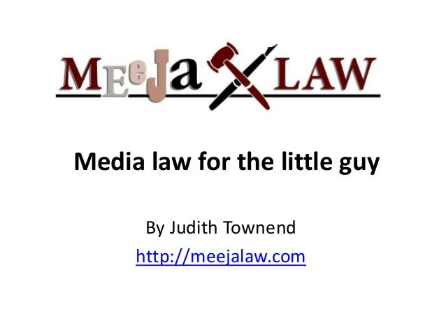 Media law for the little guy By Judith Townend http://meejalaw.com