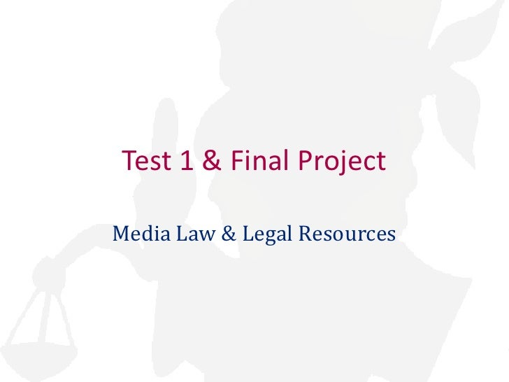 Media Law & Legal Resources<br />Test 1: Intro to the Law, Part I<br />