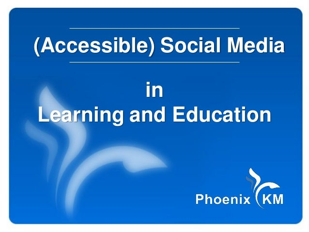 (Accessible) Social Media          inLearning and Education