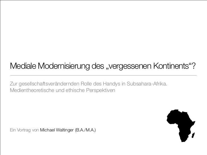 """Mediale Modernisierung des """"vergessenen Kontinents""""?Zur gesellschaftsverändernden Rolle des Handys in Subsahara-Afrika.Med..."""