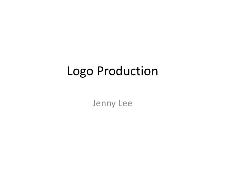 Logo Production<br />Jenny Lee<br />