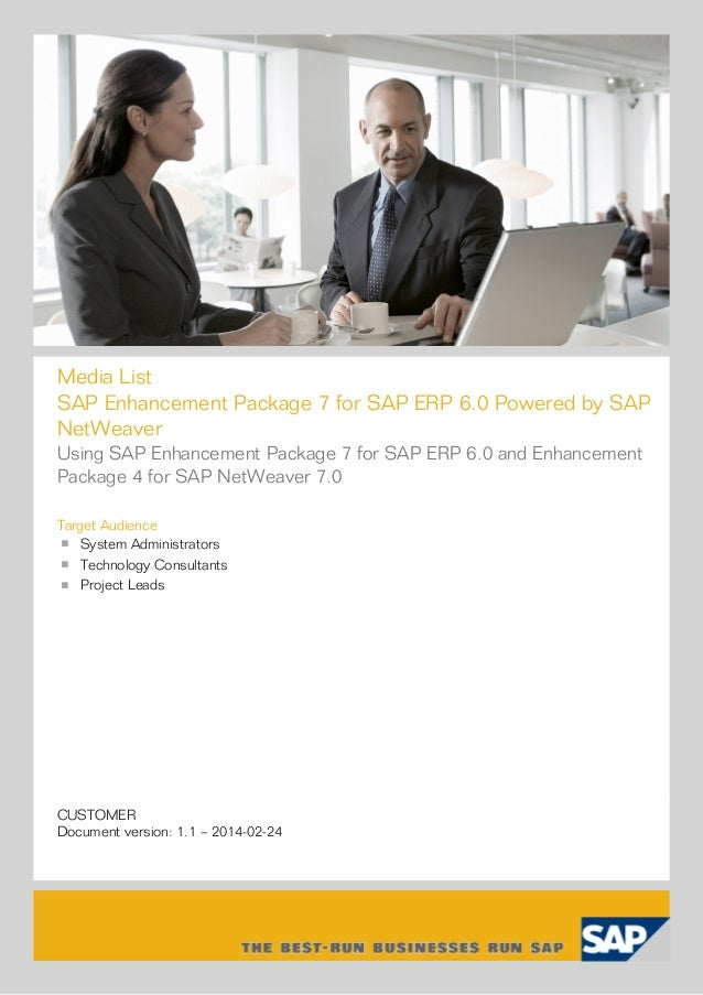 Media List SAP Enhancement Package 7 for SAP ERP 6.0 Powered by SAP NetWeaver Using SAP Enhancement Package 7 for SAP ERP ...
