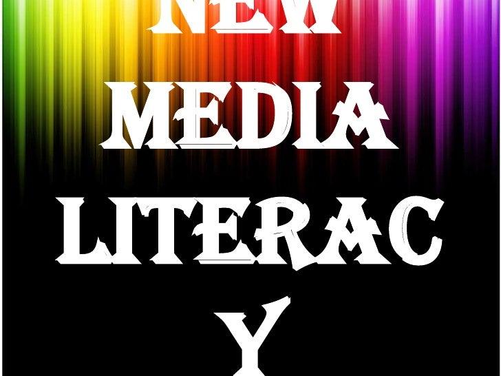 NEW MEDIA LITERACY<br />
