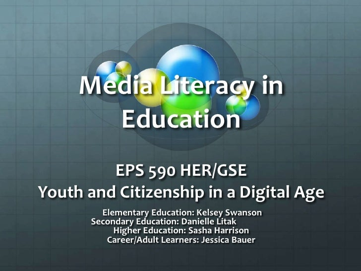 Media Literacy in       Education         EPS 590 HER/GSEYouth and Citizenship in a Digital Age         Elementary Educati...