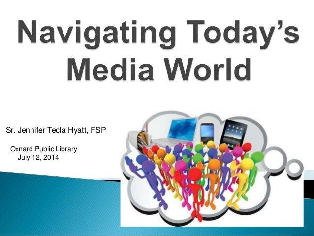 Sr. Jennifer Tecla Hyatt, FSP Oxnard Public Library July 12, 2014