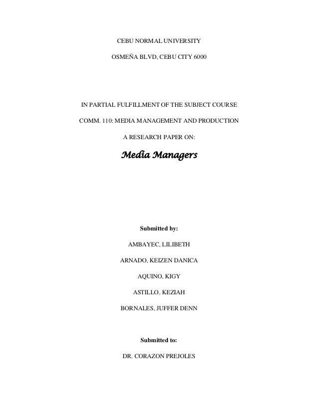 CEBU NORMAL UNIVERSITY OSMEÑA BLVD, CEBU CITY 6000 IN PARTIAL FULFILLMENT OF THE SUBJECT COURSE COMM. 110: MEDIA MANAGEMEN...