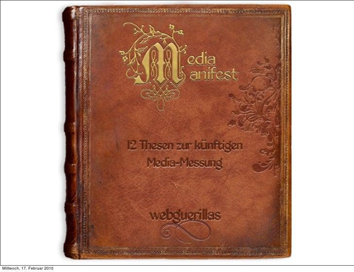 Präambel   Die webguerillas feiern in 2010 ihr                 Mit dem vorliegenden Media-Manifest zehnjähriges Agenturbes...