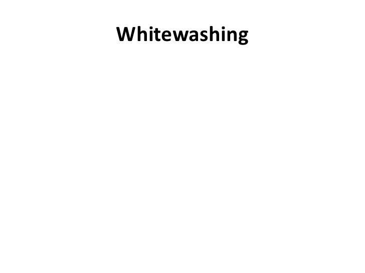 Whitewashing<br />