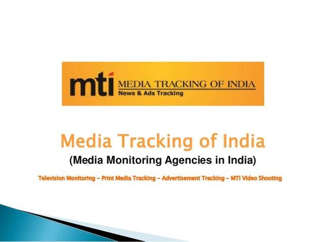 Media Tracking of India (Media Monitoring Agencies in India) Television Monitoring - Print Media Tracking - Advertisement ...