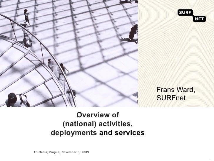 Frans Ward,                                       SURFnet                   Overview of              (national) activities...