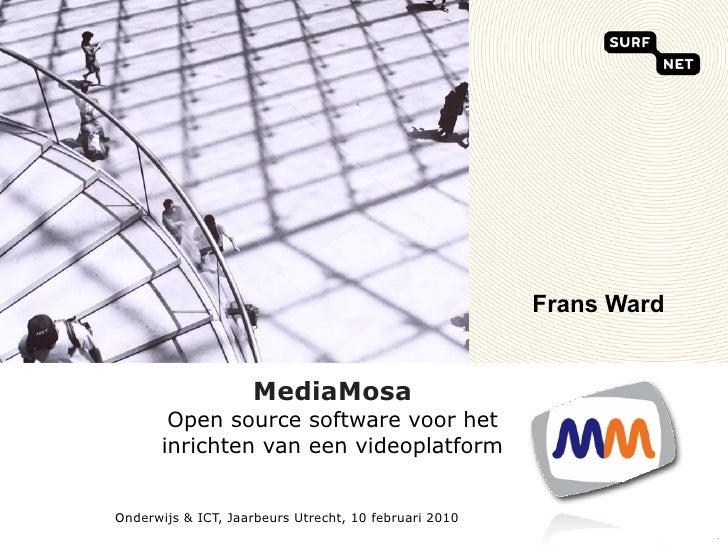 Frans Ward                       MediaMosa         Open source software voor het        inrichten van een videoplatform   ...