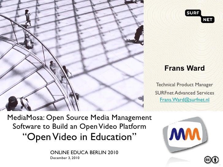 Online Educa Berlin - MediaMosa: Open Source Media Management Software to Build an Open Video Platform, Berlin - 3-dec-2010