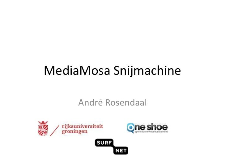 MediaMosa Snijmachine     André Rosendaal