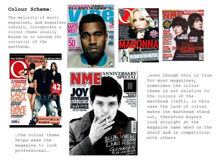 Colour Scheme: The majority of music magazines, and magazines overall, incorporate a colour theme usually based on or arou...