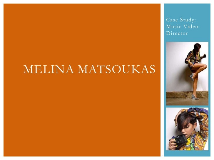 Case Study: Music Video Director <br />Melina Matsoukas<br />