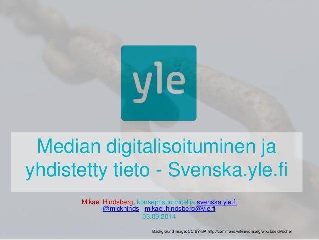 Median digitalisoituminen ja yhdistetty tieto. Linkity-seminaari 03.09.2014