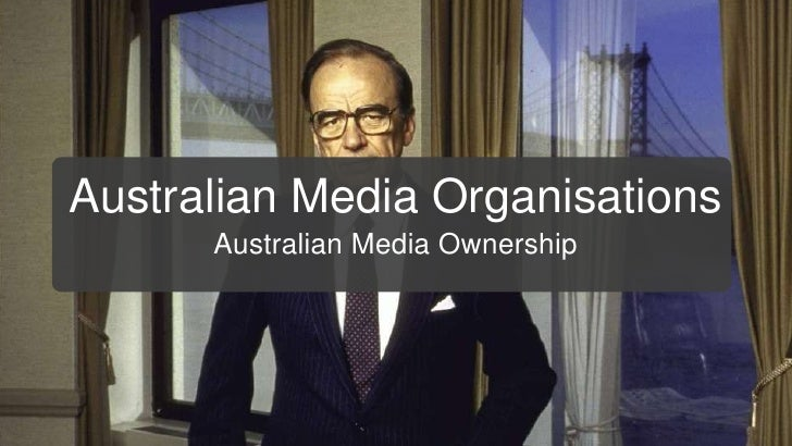 Australian Media Organisations <ul><li>Australian Media Ownership </li></ul>