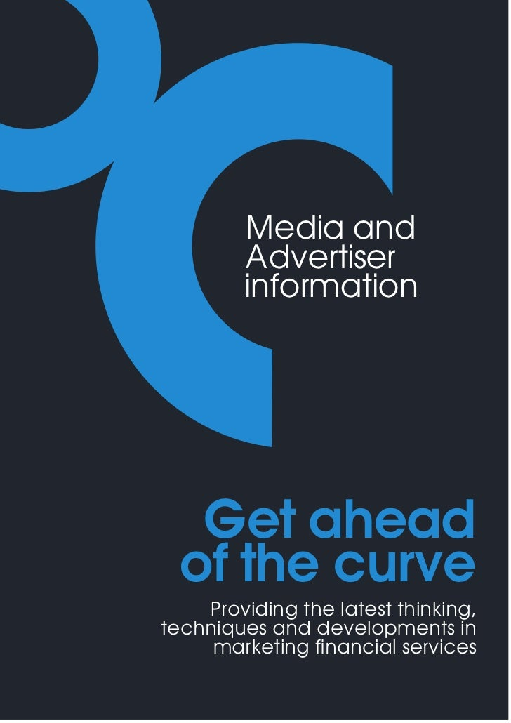 Media and        Advertiser        information   Get ahead  of the curve    Providing the latest thinking,techniques and d...