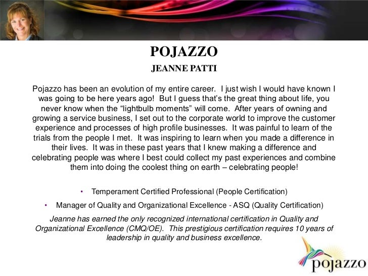 POJAZZO<br />JEANNE PATTI<br /> <br />Pojazzo has been an evolution of my entire career.  I just wish I would have known I...