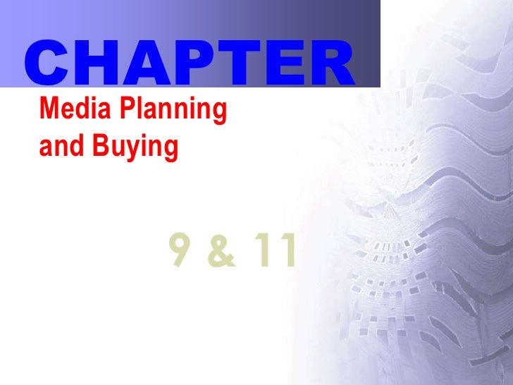 CHAPTER  <br />Media Planning and Buying<br />9 & 11<br />