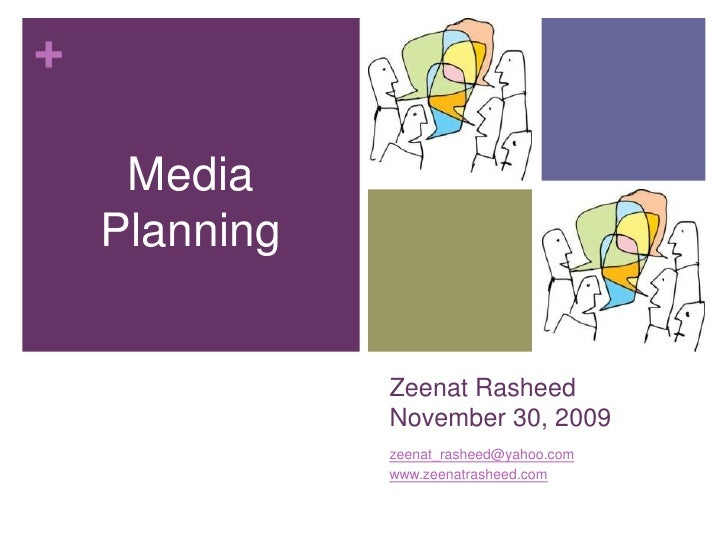Zeenat RasheedNovember 30, 2009<br />www.zeenatrasheed.com<br />Media Planning<br />