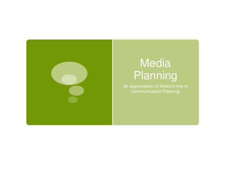 """Media     PlanningAn appreciation of Media""""s role in    Communication Planning"""